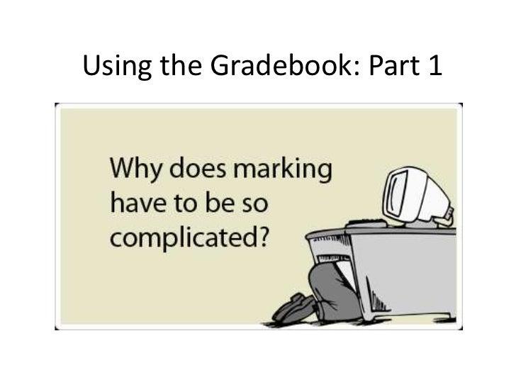 Using the Gradebook: Part 1