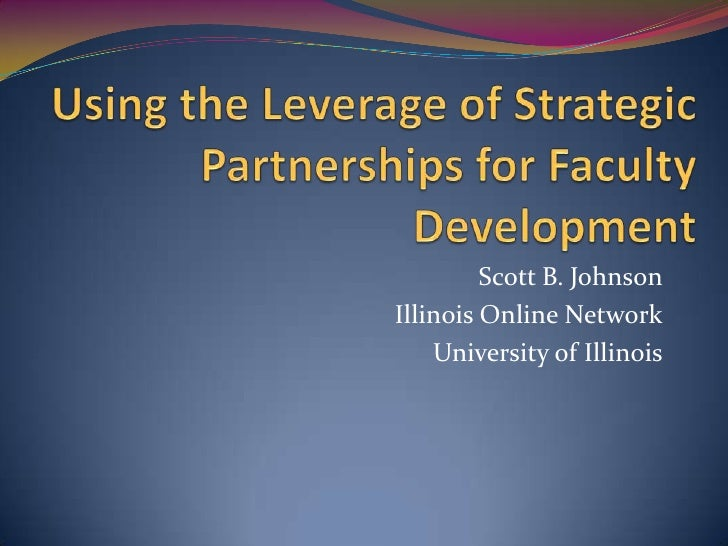 Using The Leverage Of Strategic Partnerships For Faculty   Elgin