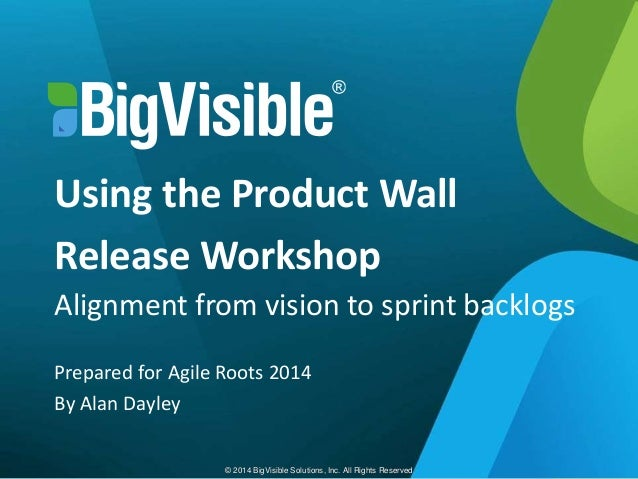 Using the Product Wall Release Workshop – Alignment From Vision to Sprint Backlogs