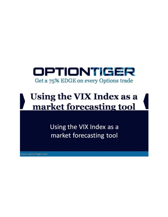Using the vix index as a market forecasting tool