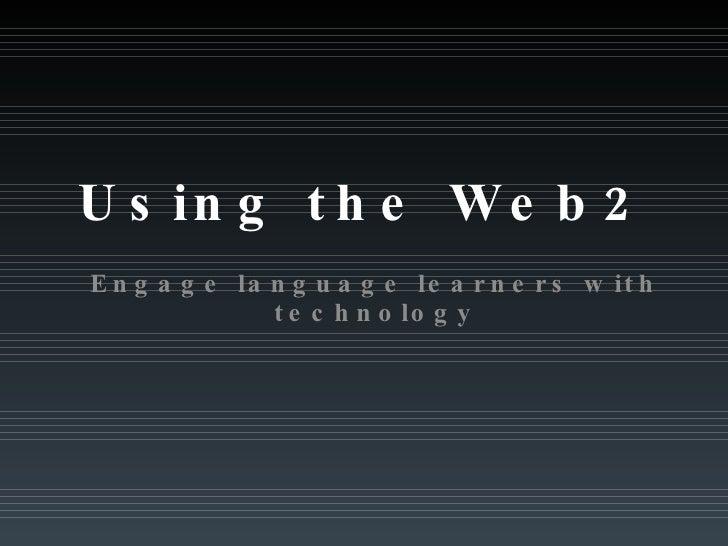 Using the Web2 Engage Language Learners