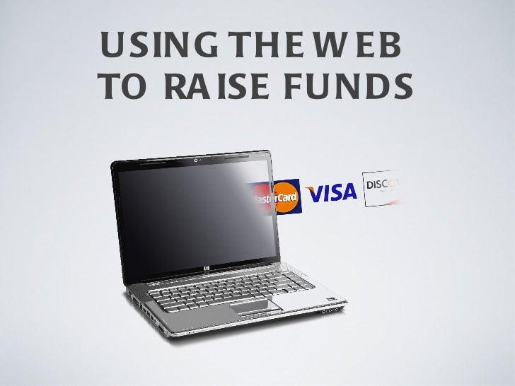 USING THE WEB  TO RAISE FUNDS