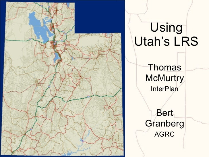 Using Utah's Linear Referencing GIS Layer: SGID93.Transportation.UDOTRoutes_LRS