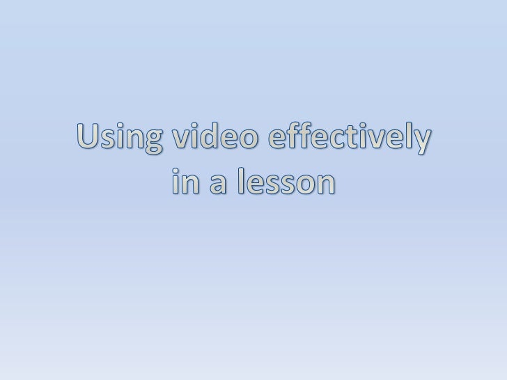Using video effectively in a lesson