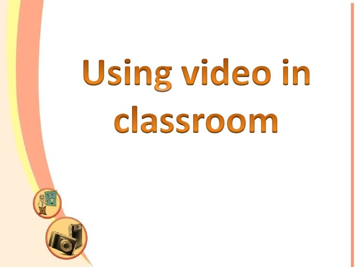 Using Video In Classroom