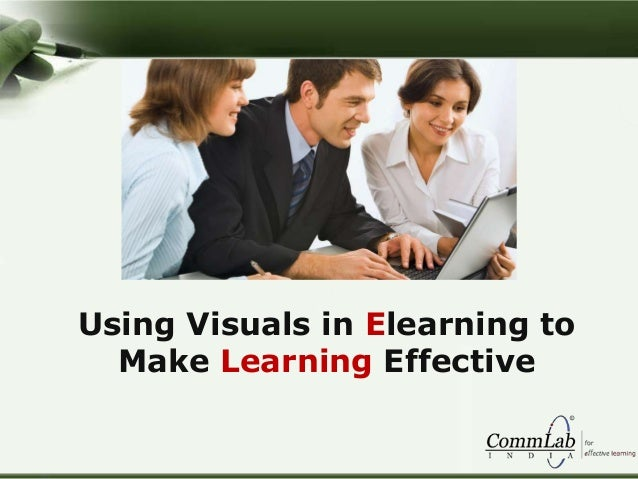 Using Visuals in Elearning toMake Learning Effective