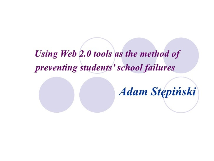 Using web 2.0 tools as the method of preventing students' school failures