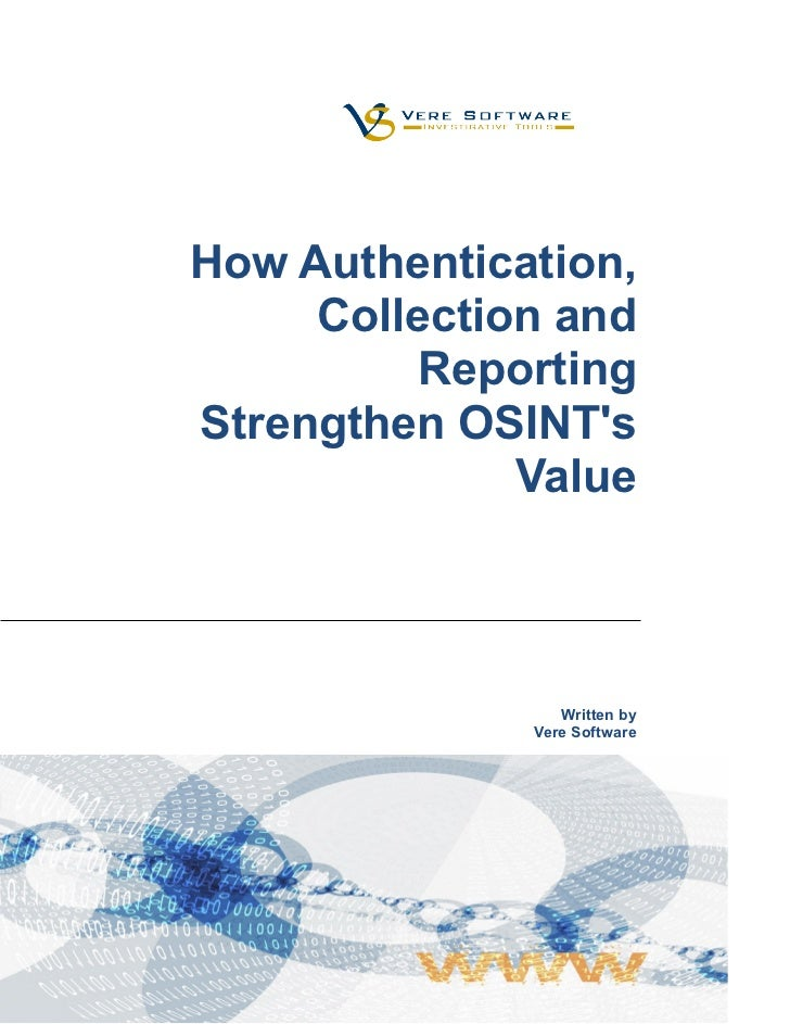 How Authentication,     Collection and          ReportingStrengthen OSINTs              Value                 Written by  ...