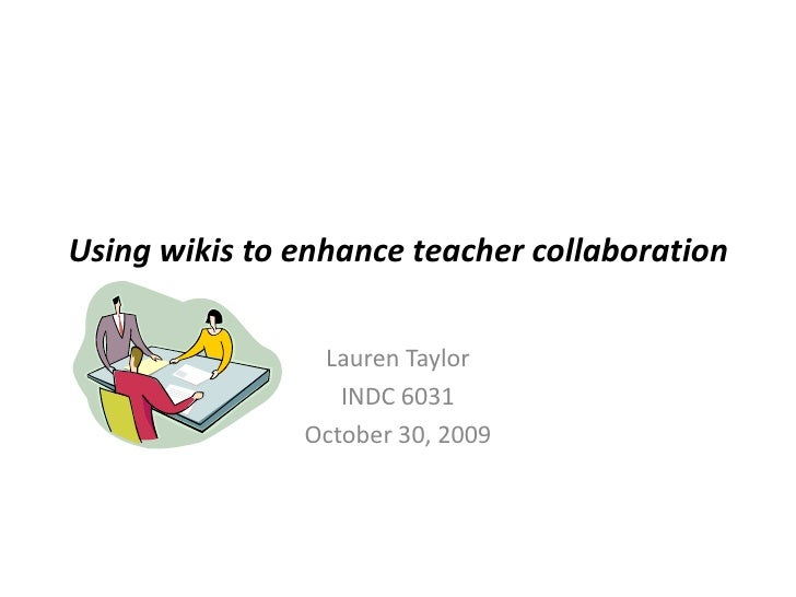 Using Wikis To Enhance Teacher Collaboration2