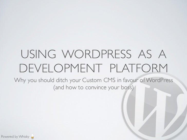 Using WordPress as a Development Platform