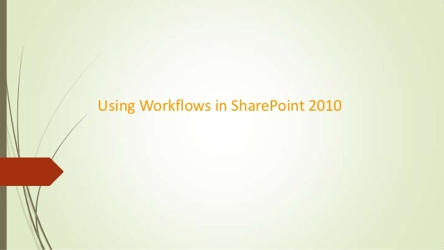 Using workflows in share point 2010