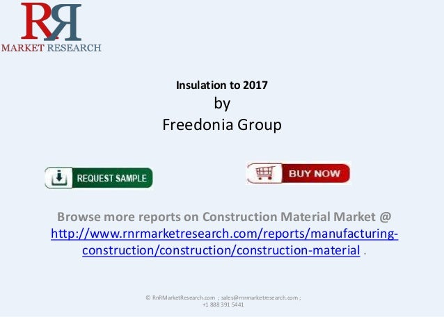 Insulation to 2017  by Freedonia Group  Browse more reports on Construction Material Market @ http://www.rnrmarketresearch...