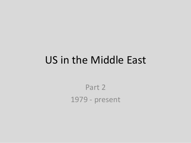 US in the Middle EastPart 21979 - present