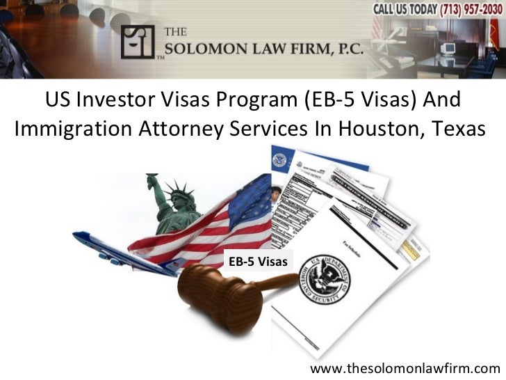 US Investor Visas Program (EB-5 Visas) AndImmigration Attorney Services In Houston, Texas                     EB-5 Visas  ...