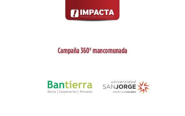 Campaña 360º mancomunadaBanca   Cooperación   Personas