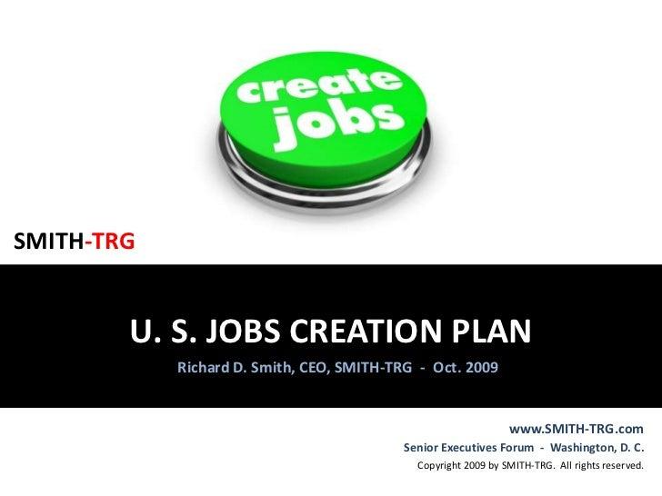 U.S. Jobs Creation Plan by Richard D. Smith, SMITH-TRG