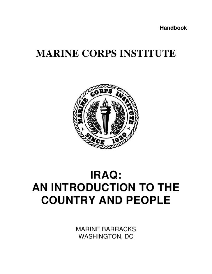 HandbookMARINE CORPS INSTITUTE         IRAQ:AN INTRODUCTION TO THE COUNTRY AND PEOPLE      MARINE BARRACKS      WASHINGTON...