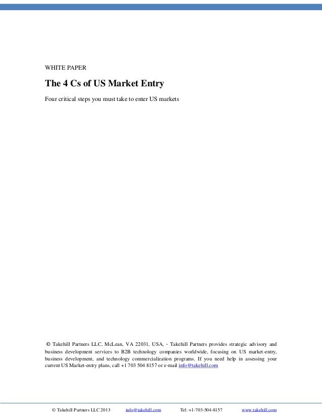 WHITE PAPER  The 4 Cs of US Market Entry Four critical steps you must take to enter US markets  © Takehill Partners LLC, M...
