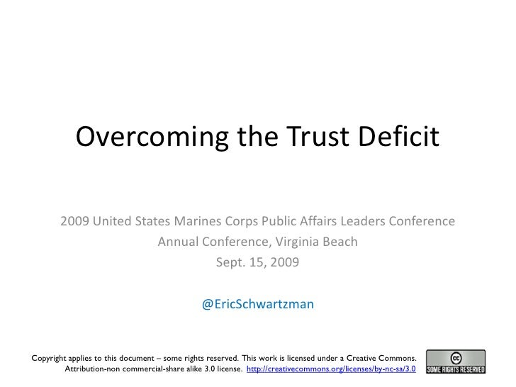 Overcoming the Trust Deficit          2009 United States Marines Corps Public Affairs Leaders Conference                  ...
