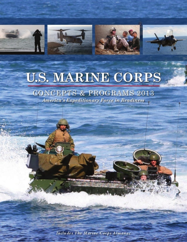 Includes The Marine Corps AlmanacAmerica's Expeditionary Force in ReadinessConcepts & Programs 2013U.S. Marine Corps
