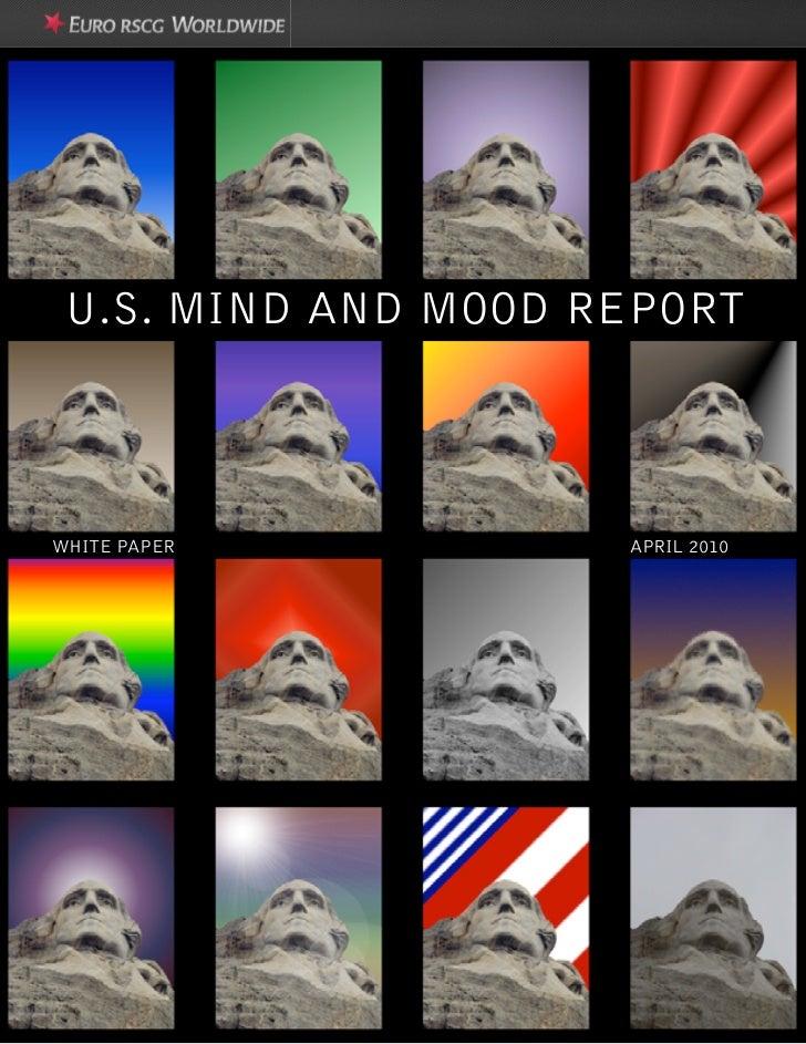 U.S. MIND AND MOOD REPORTWHITE PAPER          APRIL 2010