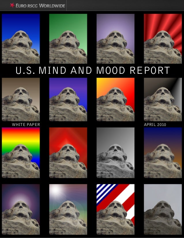 APRIL 2010WHITE PAPER U.S. MIND AND MOOD REPORT