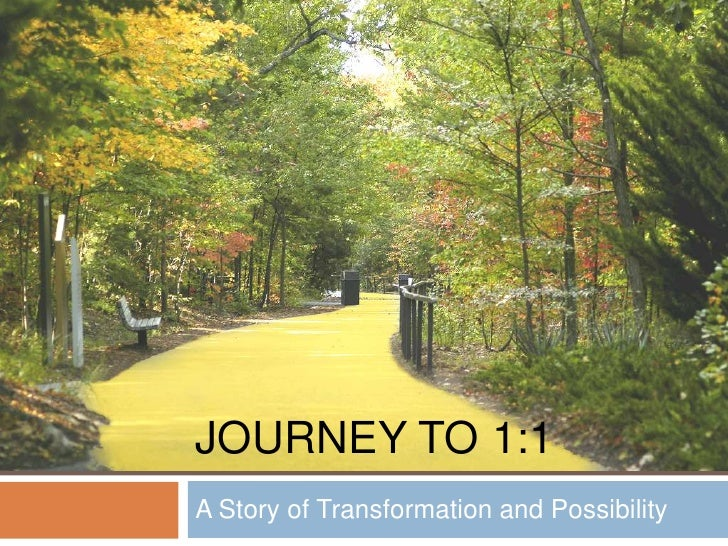 JOURNEY TO 1:1A Story of Transformation and Possibility