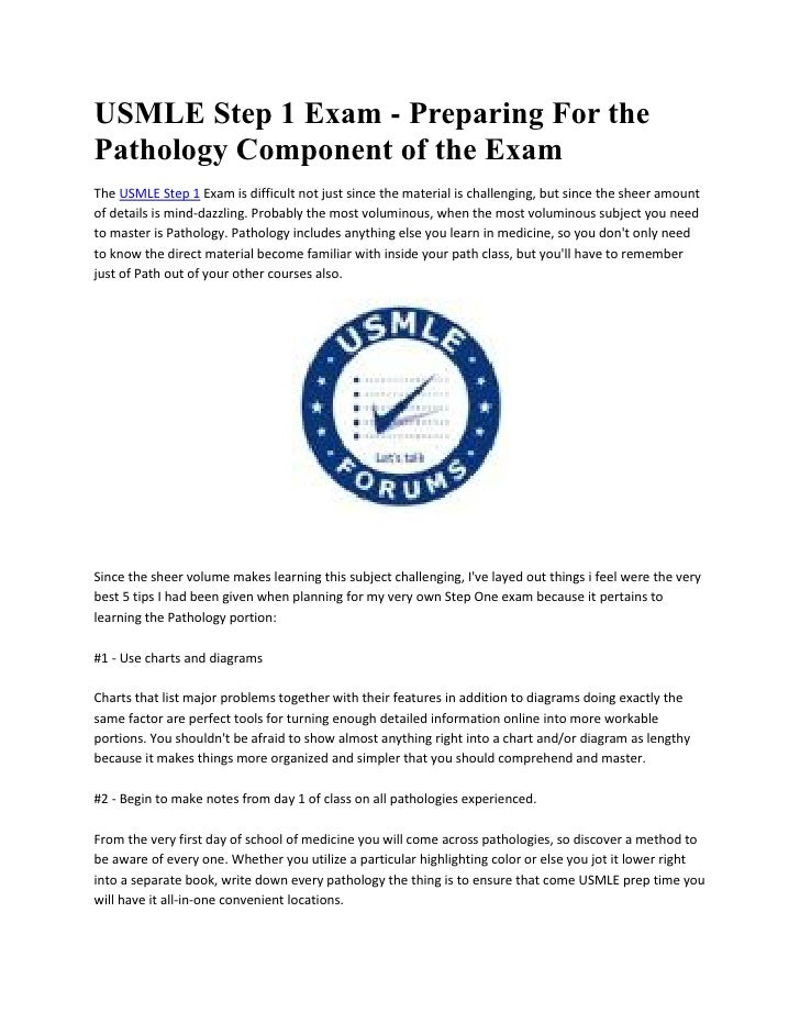 USMLE Step 1 Exam - Preparing For thePathology Component of the ExamThe USMLE Step 1 Exam is difficult not just since the ...