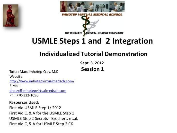 USMLE Steps 1 and 2 Integration                 Individualized Tutorial Demonstration                                     ...