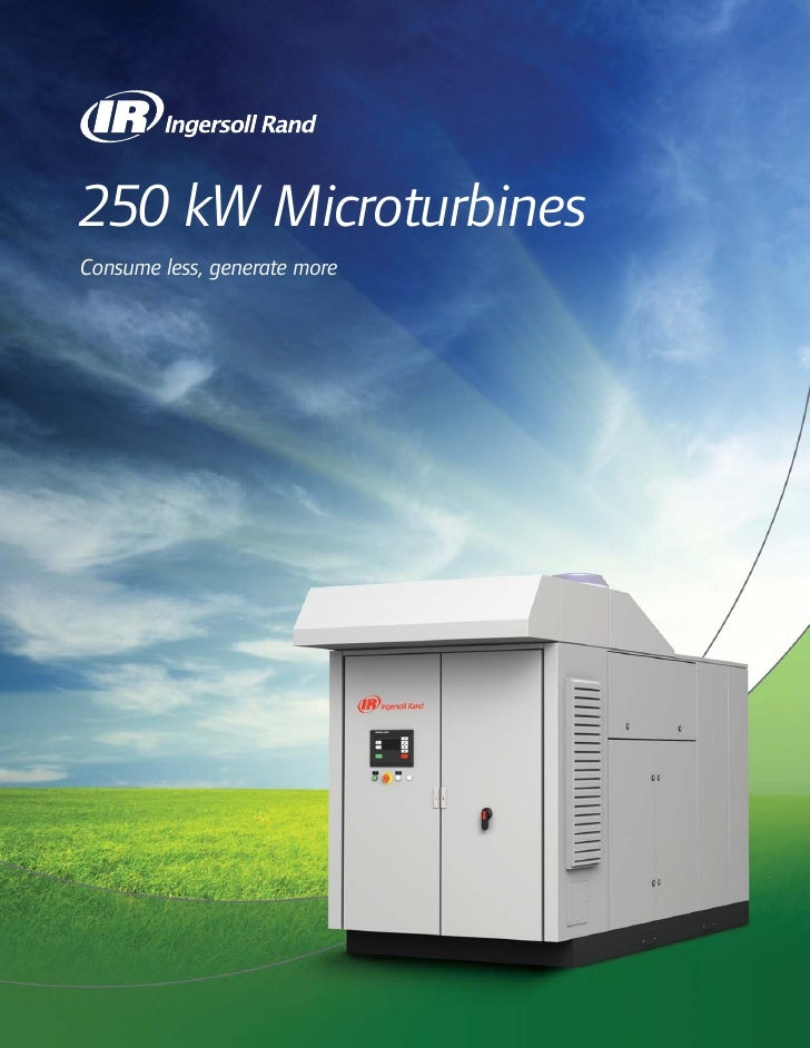 250 kW Microturbines Consume less, generate more