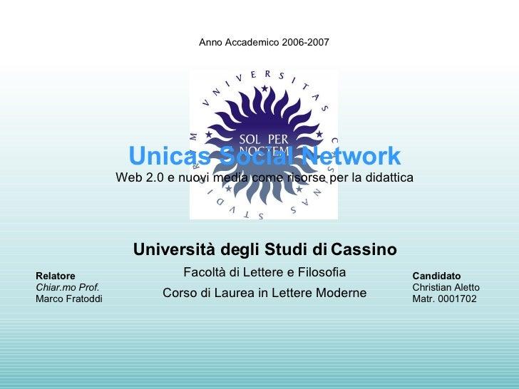 Università degli Studi di Cassino Facoltà di Lettere e Filosofia Corso di Laurea in Lettere Moderne Unicas Social Network ...