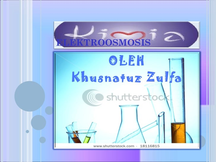 ELEKTROOSMOSIS OLEH Khusnatuz Zulfa