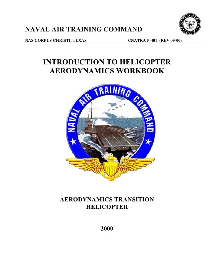 NAVAL AIR TRAINING COMMANDNAS CORPUS CHRISTI, TEXAS          CNATRA P-401 (REV 09-00)       INTRODUCTION TO HELICOPTER    ...