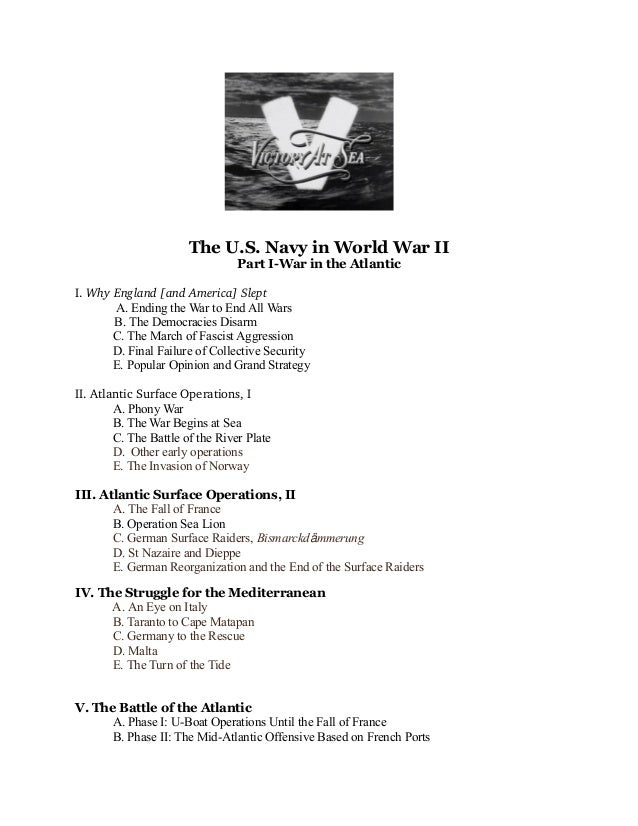 The U.S. Navy in World War II Part I-War in the Atlantic I.WhyEngland[andAmerica]Slept A. Ending the War to End All W...