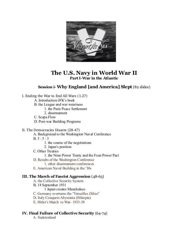 The U.S. Navy in World War II Part I-War in the Atlantic Session i- Why England [and America] Slept (82 slides) I.Ending...