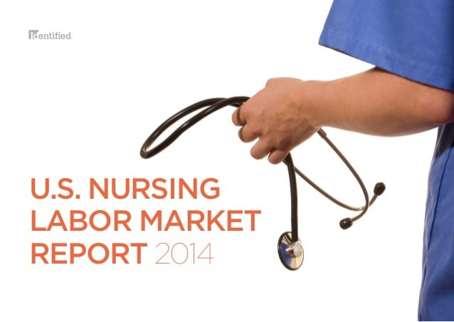 U.S. NURSING LABOR MARKET REPORT 2014