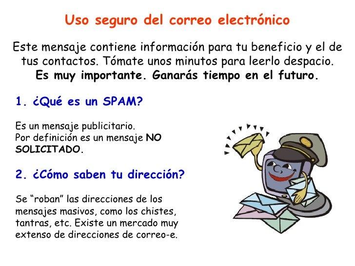 Usa el  mouse   o la barra de espacio para continuar Uso seguro del correo electrónico Este mensaje contiene información p...