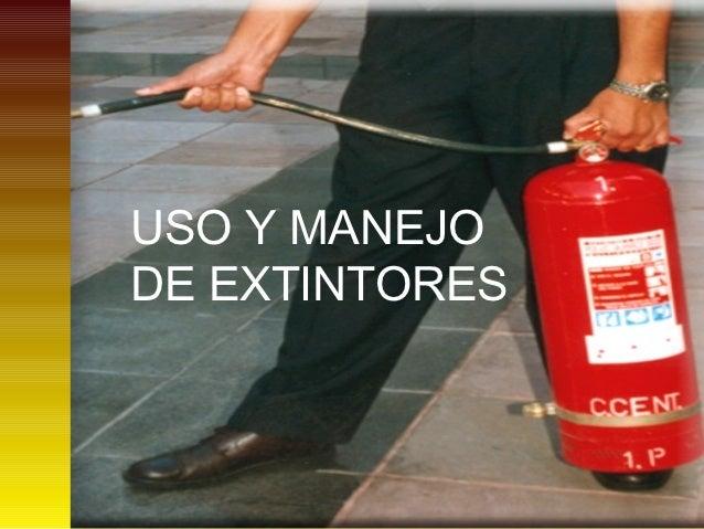 USO Y MANEJODE EXTINTORES