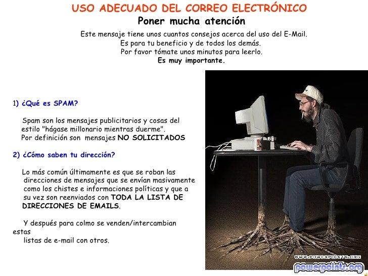 USO ADECUADO DEL CORREO ELECTRÓNICO                          Ponermuchaatención                   Este mensaje tiene uno...