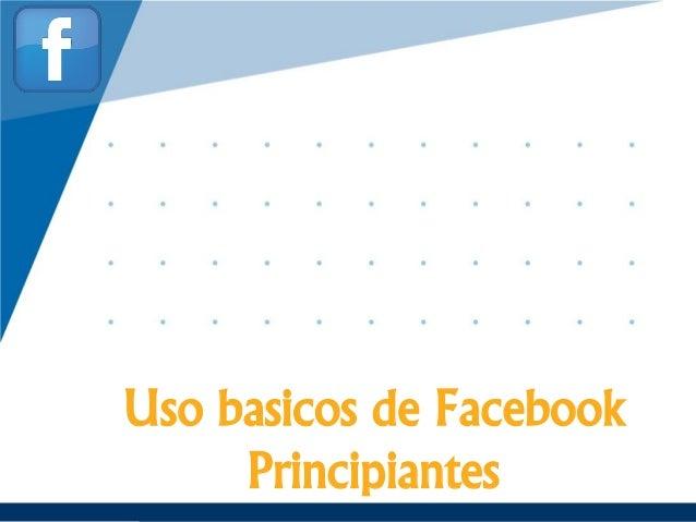 www.company.com Uso basicos de Facebook Principiantes