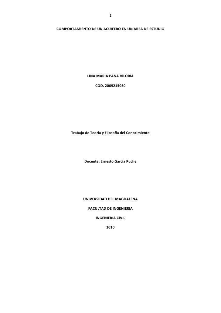 COMPORTAMIENTO DE UN ACUIFERO EN UN AREA DE ESTUDIO<br />LINA MARIA PANA VILORIA<br />COD. 2009215050<br />Trabajo de Teor...