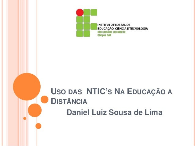USO DAS NTIC'S NA EDUCAÇÃO A DISTÂNCIA Daniel Luiz Sousa de Lima
