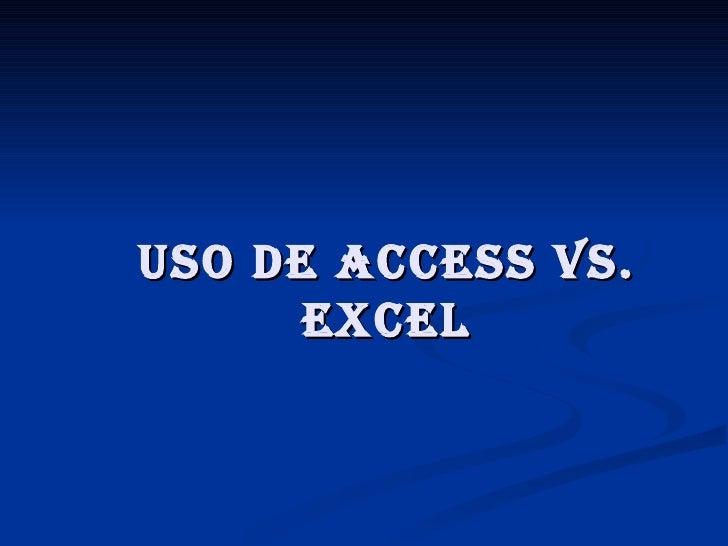Uso de Access vs.      excel