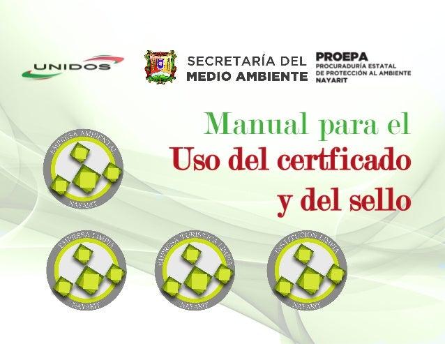 Uso del certficado y del sello Manual para el