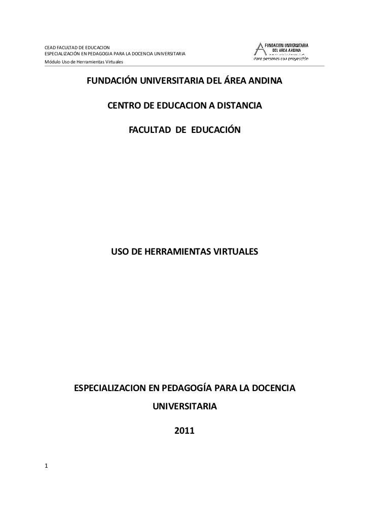 CEAD FACULTAD DE EDUCACIONESPECIALIZACIÓN EN PEDAGOGIA PARA LA DOCENCIA UNIVERSITARIAMódulo Uso de Herramientas Virtuales ...