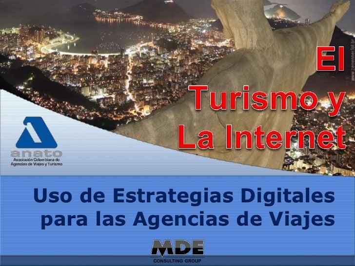 Uso de Estrategias Digitalespara las Agencias de Viajeswwww.marketingdigitalexperto.co   manuel.caro@marketingdigitalexper...