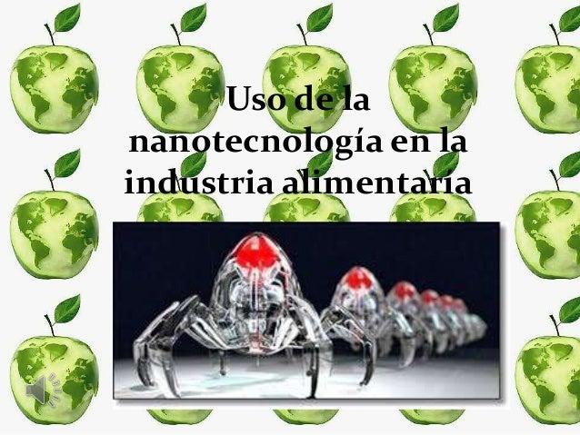 Uso de la nanotecnología en la industria alimentaría