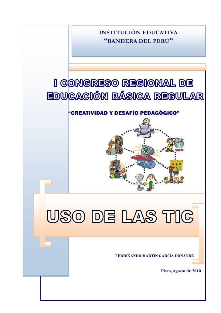 """INSTITUCIÓN EDUCATIVA           """"BANDERA DEL PERÚ""""     """"CREATIVIDAD Y DESAFÍO PEDAGÓGICO""""                   FERDINANDO MAR..."""