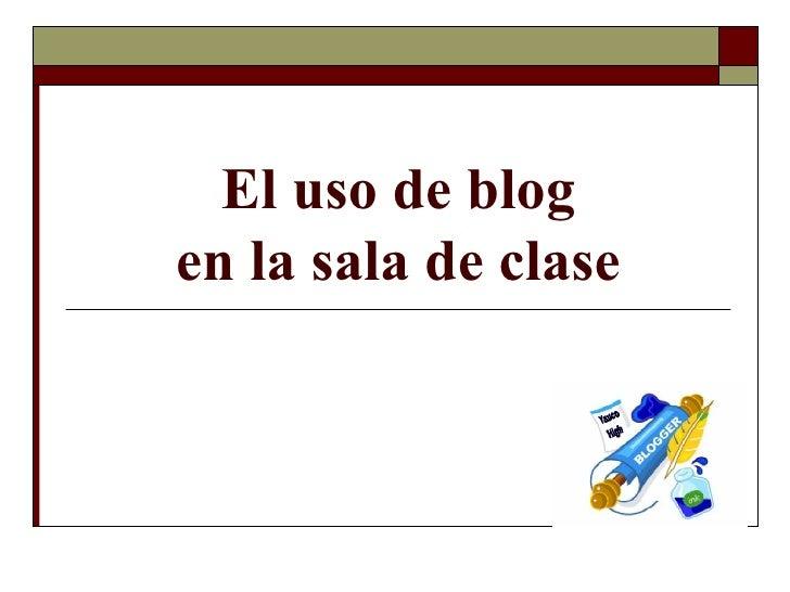 El uso de blog en la sala de clase