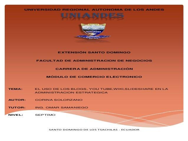 UNIANDES UNIVERSIDAD REGIONAL AUTONOMA DE LOS ANDES EXTENSIÓN SANTO DOMINGO FACULTAD DE ADMINISTRACION DE NEGOCIOS CARRERA...